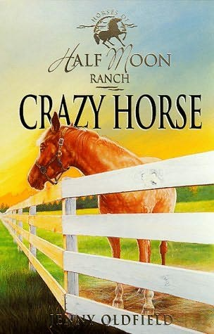 Crazy Horse (Horses of Half Moon Ranch) Jenny Oldfield