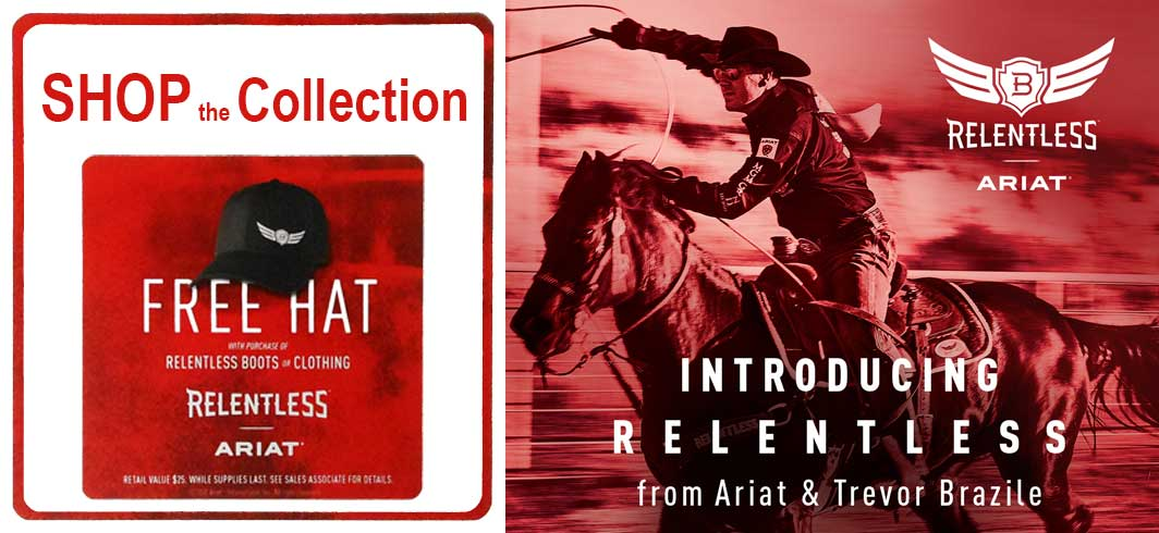 Shop Relentless from Ariat & Trevor Brazile and get a FREE HAT
