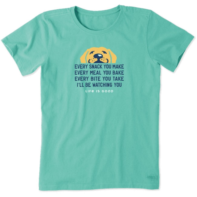 Life is Good Ladies I'll Be Watching you Crusher T-Shirt